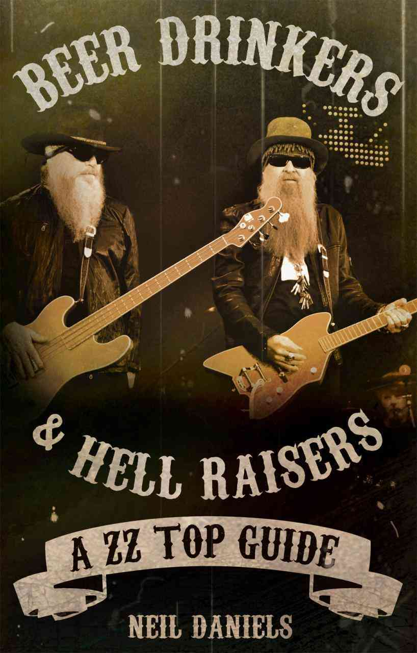 Beer Drinkers and Hell Raisers By Daniels, Neil